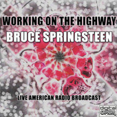 Working On The Highway (Live) by Bruce Springsteen