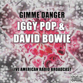 Gimme Danger (Live) by Iggy Pop