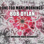 One Too Many Mornings (Live) de Bob Dylan