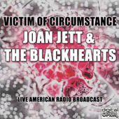 Victim Of Circumstance (Live) de Joan Jett & The Blackhearts