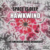Space Is Deep (Live) fra Hawkwind