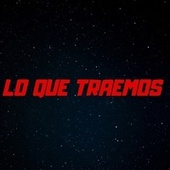 Lo que traemos by Isaac Rojas