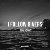 I Follow Rivers de Not so Bad