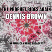 The Prophet Rides Again (Live) de Dennis Brown