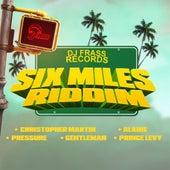 Six Miles Riddim von Various Artists