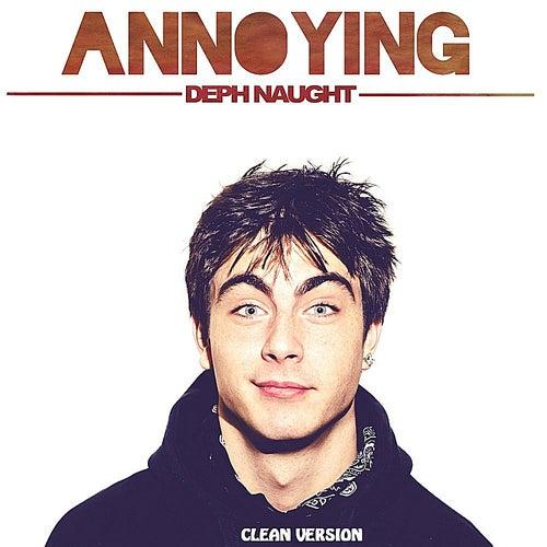Annoying (Radio Edit) by Deph Naught