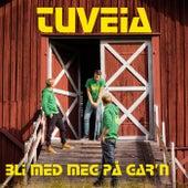 Bli med meg på gar'n de TuVeia