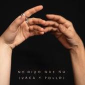 No digo que no (vaca y pollo) by Rita Payés
