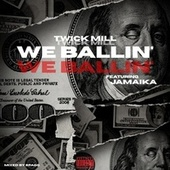 WE BALLIN' by TwickMill