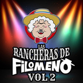Las Rancheras De Filomeno, Vol. 2 von El Huaso Filomeno