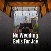 No Wedding Bells For Joe by Various Artists