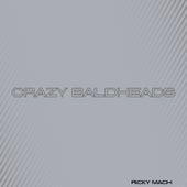 Crazy Baldheads de Ricky MacH