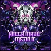 Hitech Made Me Do It by Various Artists