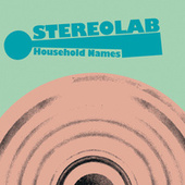 Household Names de Stereolab