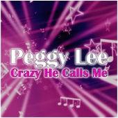Crazy He Calls Me de Peggy Lee