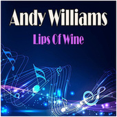 Lips Of Wine by Andy Williams