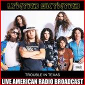 Trouble In Texas de Lynyrd Skynyrd