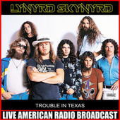Trouble In Texas by Lynyrd Skynyrd