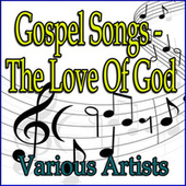 Gospel Songs - The Love of God van Various Artists