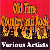 Old Time Country and Rock by Various Artists
