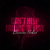 Can't Help Falling In Love de Carmen