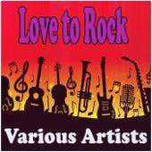 Love to Rock di Various Artists