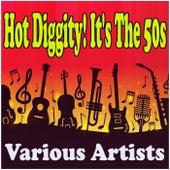 Hot Diggity! It's The 50s de Various Artists