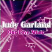 Our Love Affair de Judy Garland
