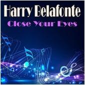 Close Your Eyes de Harry Belafonte