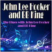 The Blues with John Lee Hooker and BB King by B.B. King