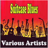 Suitcase Blues fra Various Artists