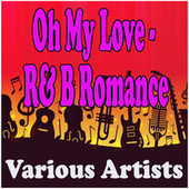 Oh My Love - R& B Romance de Various Artists