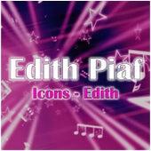 Icons - Edith by Edith Piaf