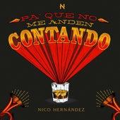 Pa' Que No Me Anden Contando by Nico Hernández