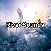 River Sounds by Deep Sleep Meditation