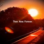 Then. Now. Forever. de Chris Phillips