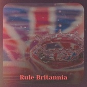Rule Britannia de Russ Conway, Silvio Rodriguez, Original Dixieland Jazz Band, Ernest Tubb, Yves Montand, The Classics, Sheb Wooley, Dee Dee Sharp, Carmen McRae, Glen Campbell