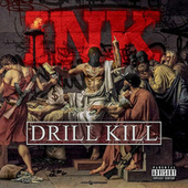 Drill Kill de InK