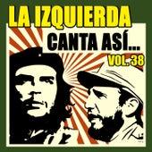 La Izquierda Canta Así (Vol. 38) by Victor Jara, Violeta Parra, Joan Manuel Serrat, Mercedes Sosa, Piero, Nacha Guevara, Inti Ilimani, Silvio Rodríguez