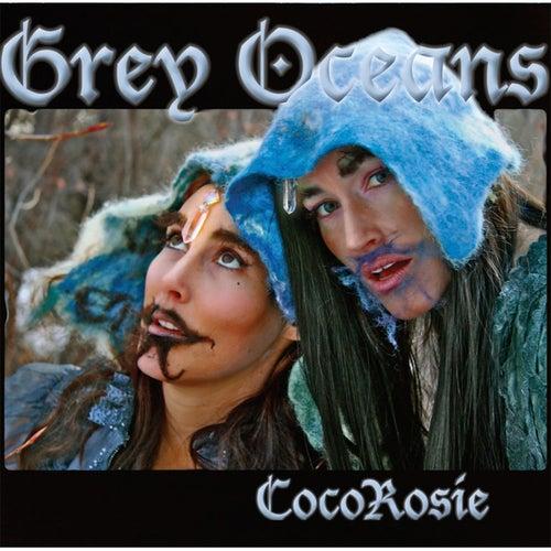 Grey Oceans von CocoRosie