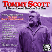 I Never Loved No One but You de Tommy Scott