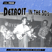 Detroit in the 50's - Boppin' Hillbilly Series, Vol. 4 von Various Artists