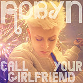 Call Your Girlfriend von Robyn