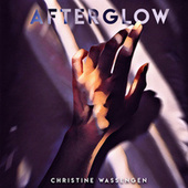 Afterglow (Cover) by Christine Wassengen