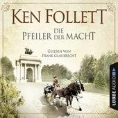 Die Pfeiler der Macht von Ken Follett