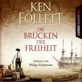 Die Brücken der Freiheit von Ken Follett