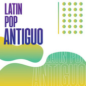 Latin Pop Antiguo de Various Artists