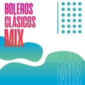 Boleros y Tangos Clásicos Mix by Various Artists