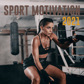 Sport Motivation 2021 by Various Artists