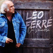 On s'aimera de Leo Ferre